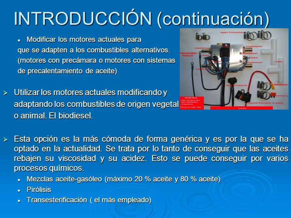 INTRODUCCIÓN (continuación) Modificar los motores actuales para Modificar los motores actuales para que se adapten a los combustibles alternativos. (m