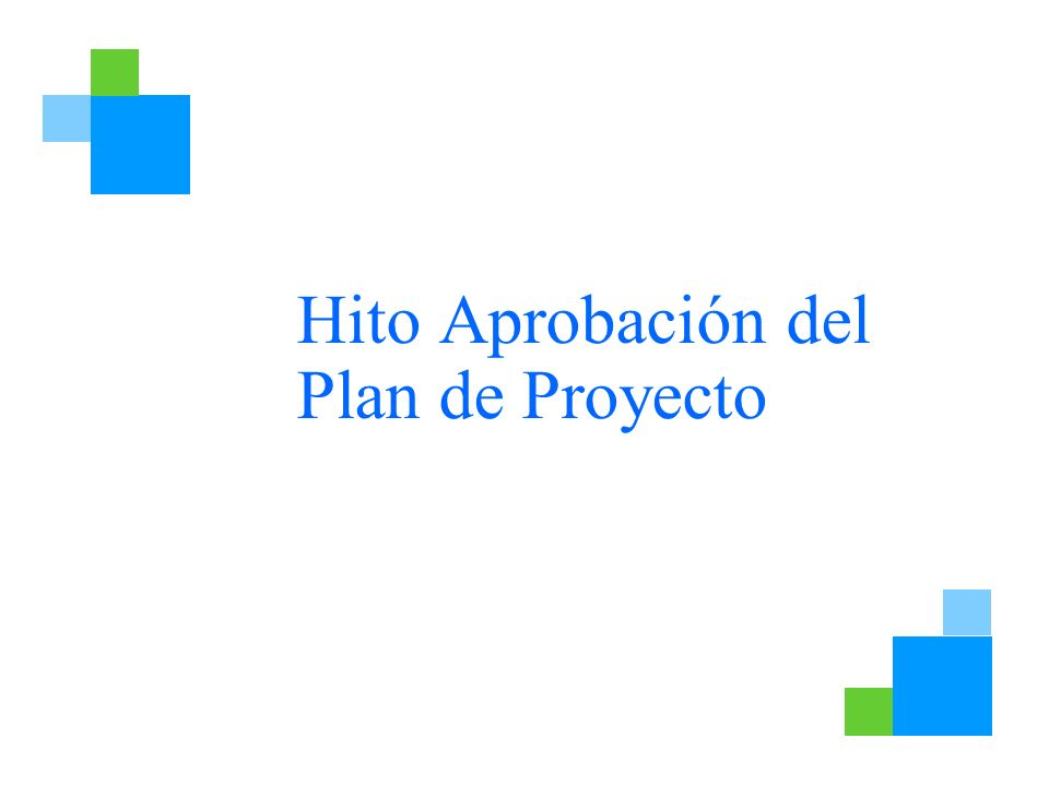Hito Aprobación del Plan de Proyecto