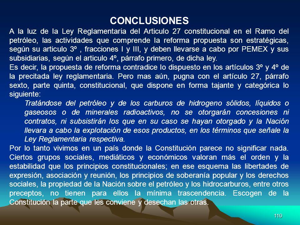 110 CONCLUSIONES A la luz de la Ley Reglamentaria del Articulo 27 constitucional en el Ramo del petróleo, las actividades que comprende la reforma pro