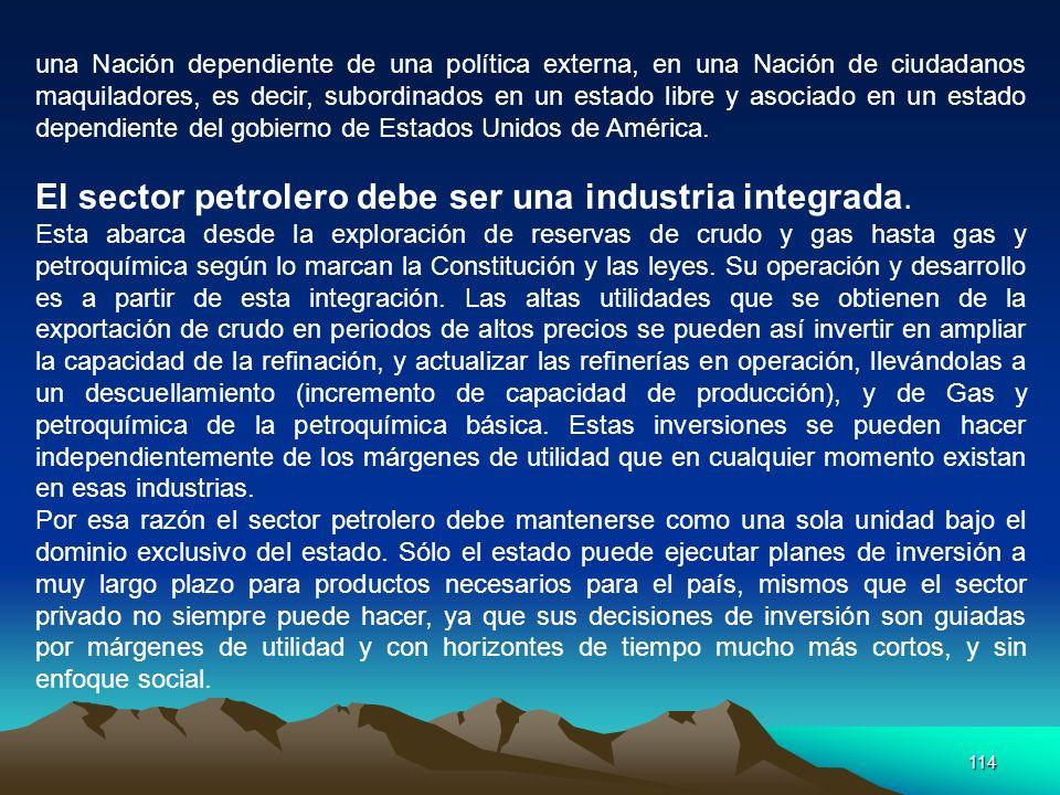 114 una Nación dependiente de una política externa, en una Nación de ciudadanos maquiladores, es decir, subordinados en un estado libre y asociado en