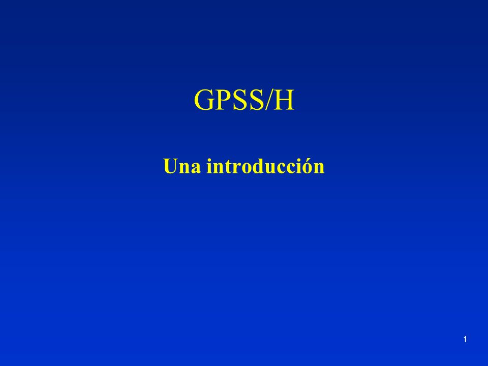 1 GPSS/H Una introducción