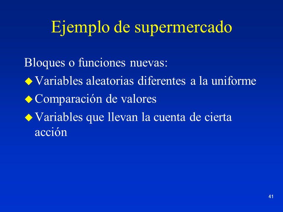 41 Ejemplo de supermercado Bloques o funciones nuevas: u Variables aleatorias diferentes a la uniforme u Comparación de valores u Variables que llevan