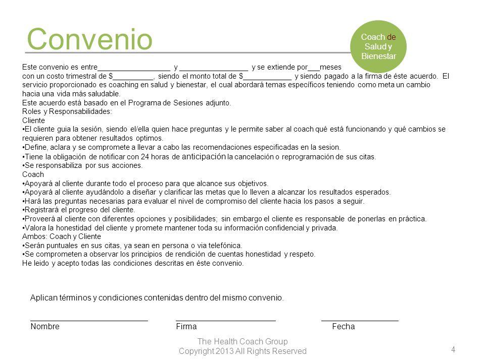 4 The Health Coach Group Copyright 2013 All Rights Reserved Convenio Coach de Salud y Bienestar Aplican términos y condiciones contenidas dentro del m