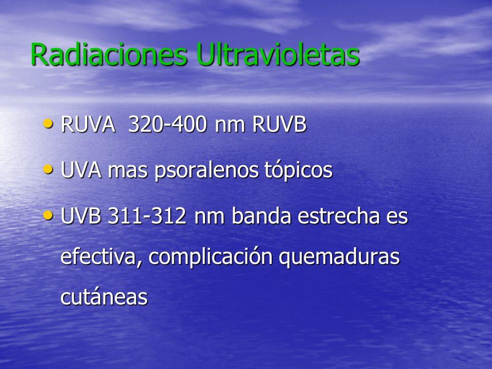 Radiaciones Ultravioletas RUVA 320-400 nm RUVB RUVA 320-400 nm RUVB UVA mas psoralenos tópicos UVA mas psoralenos tópicos UVB 311-312 nm banda estrech