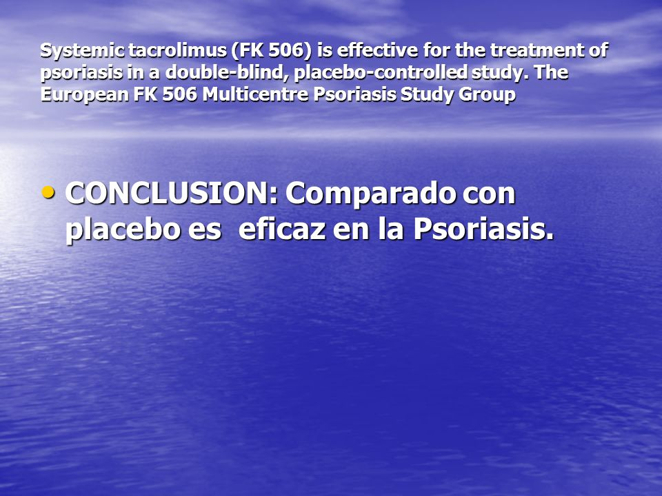 Systemic tacrolimus (FK 506) is effective for the treatment of psoriasis in a double-blind, placebo-controlled study. The European FK 506 Multicentre
