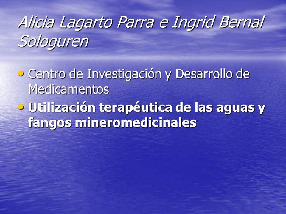 Alicia Lagarto Parra e Ingrid Bernal Sologuren Centro de Investigación y Desarrollo de Medicamentos Centro de Investigación y Desarrollo de Medicament