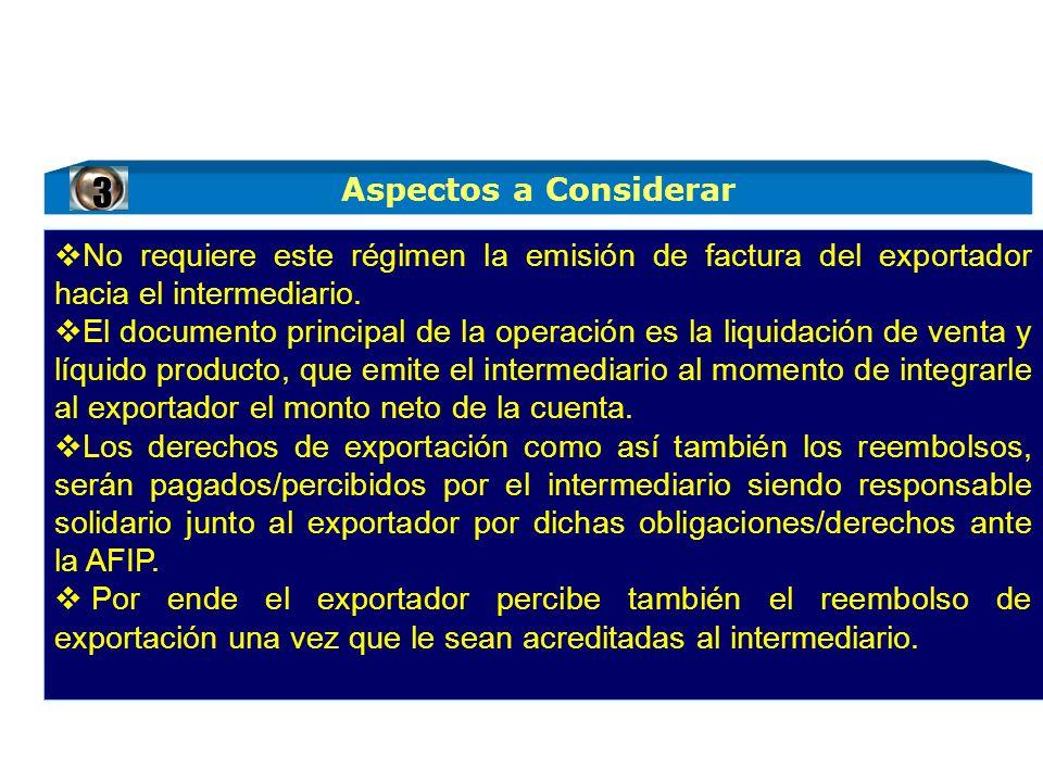 No requiere este régimen la emisión de factura del exportador hacia el intermediario. El documento principal de la operación es la liquidación de vent