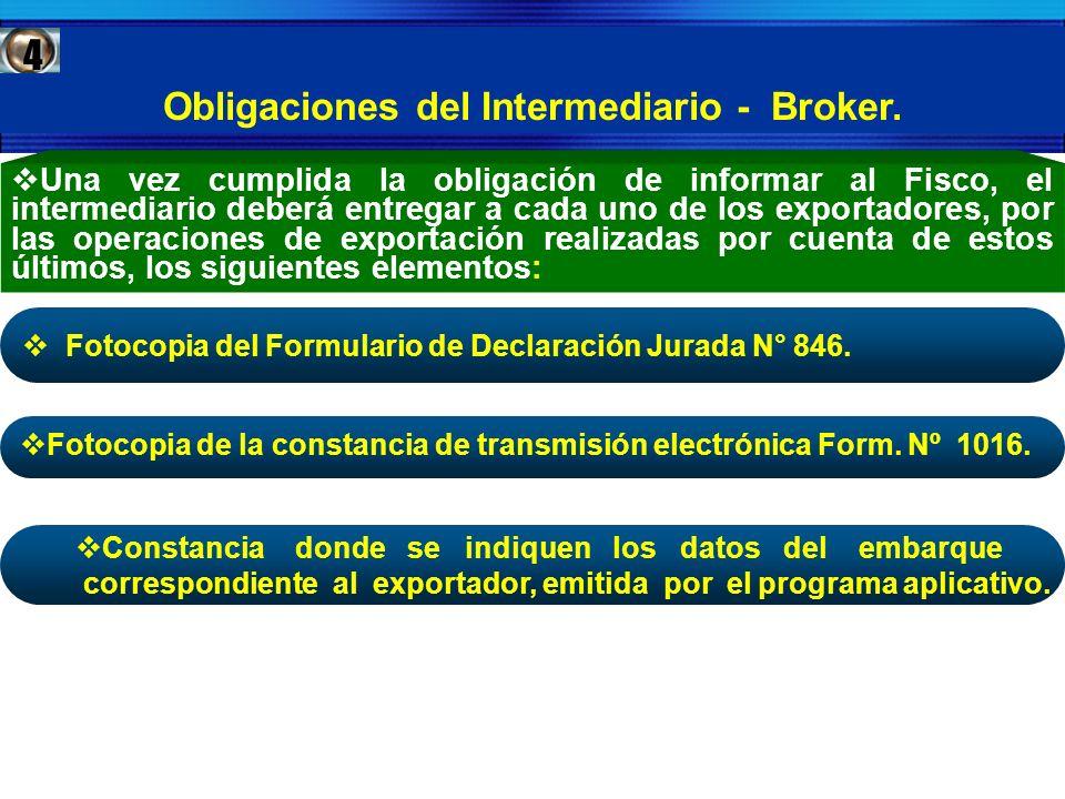Obligaciones del Intermediario - Broker. Fotocopia del Formulario de Declaración Jurada N° 846. Fotocopia de la constancia de transmisión electrónica