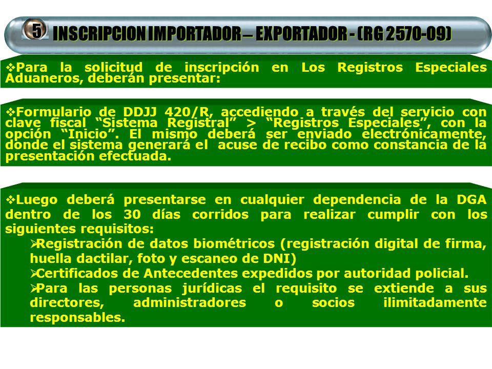 INSCRIPCION IMPORTADOR – EXPORTADOR - (RG 2570-09) Formulario de DDJJ 420/R, accediendo a través del servicio con clave fiscal Sistema Registral > Reg
