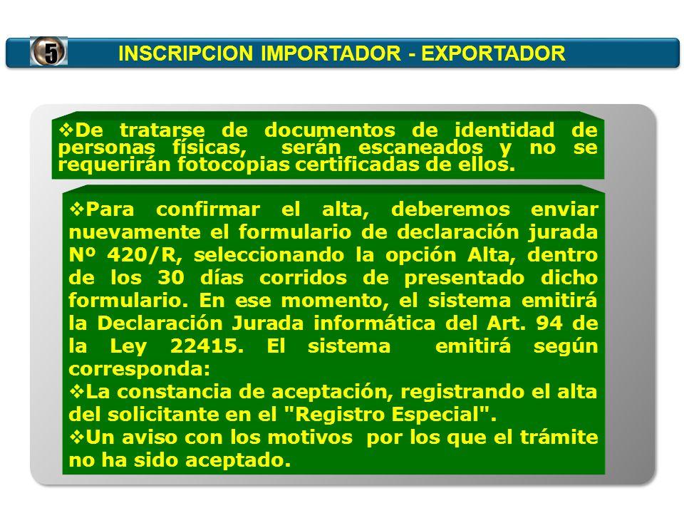 INSCRIPCION IMPORTADOR - EXPORTADOR De tratarse de documentos de identidad de personas físicas, serán escaneados y no se requerirán fotocopias certifi
