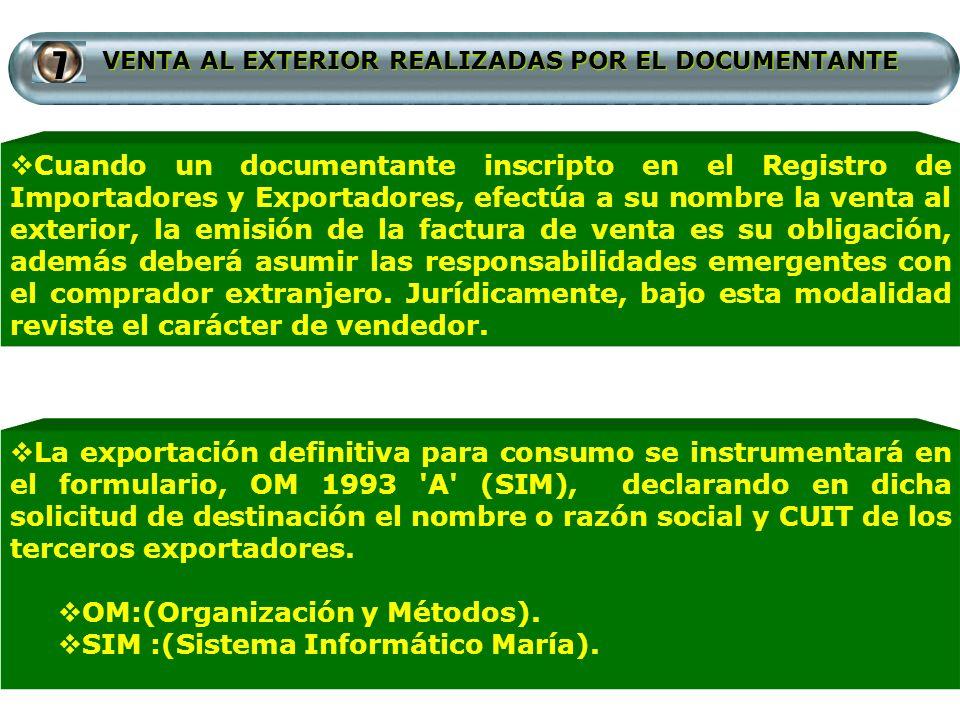VENTA AL EXTERIOR REALIZADAS POR EL DOCUMENTANTE Cuando un documentante inscripto en el Registro de Importadores y Exportadores, efectúa a su nombre l