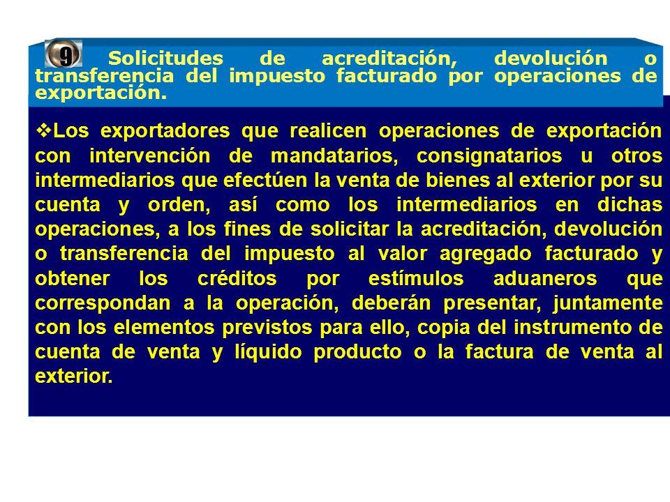 Los exportadores que realicen operaciones de exportación con intervención de mandatarios, consignatarios u otros intermediarios que efectúen la venta