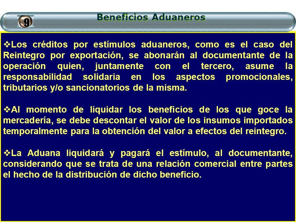 Beneficios Aduaneros Los créditos por estímulos aduaneros, como es el caso del Reintegro por exportación, se abonarán al documentante de la operación
