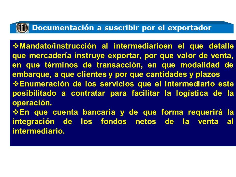 Mandato/instrucción al intermediarioen el que detalle que mercadería instruye exportar, por que valor de venta, en que términos de transacción, en que