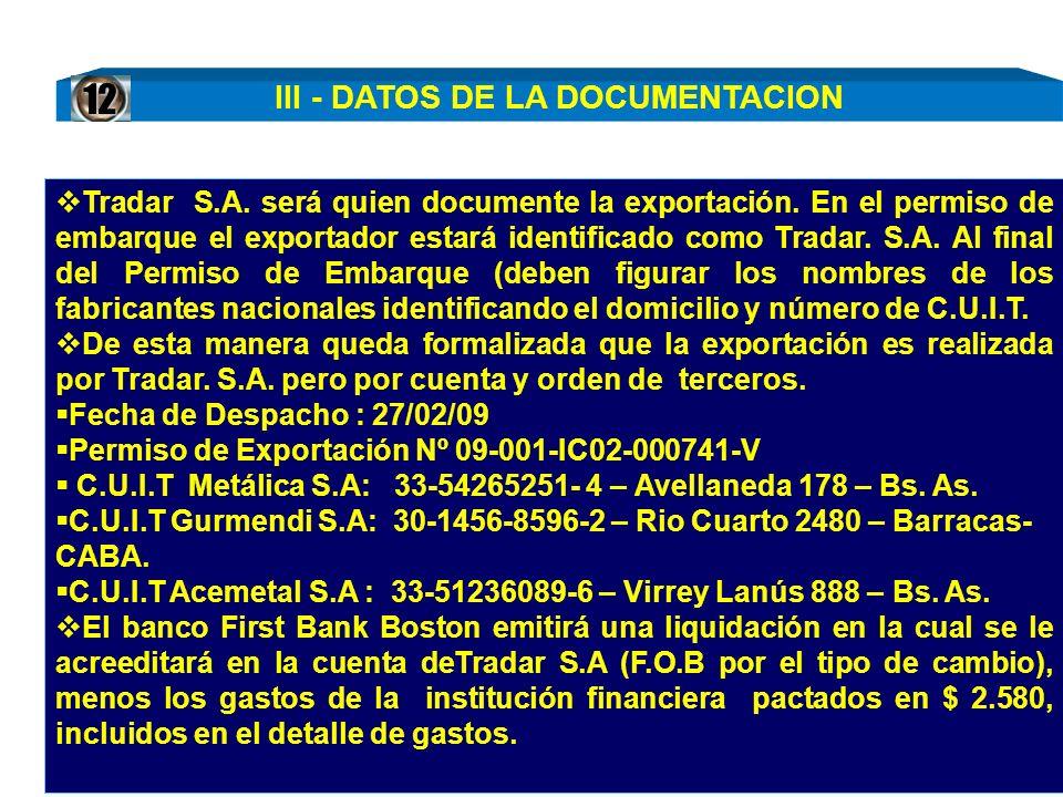 Tradar S.A. será quien documente la exportación. En el permiso de embarque el exportador estará identificado como Tradar. S.A. Al final del Permiso de