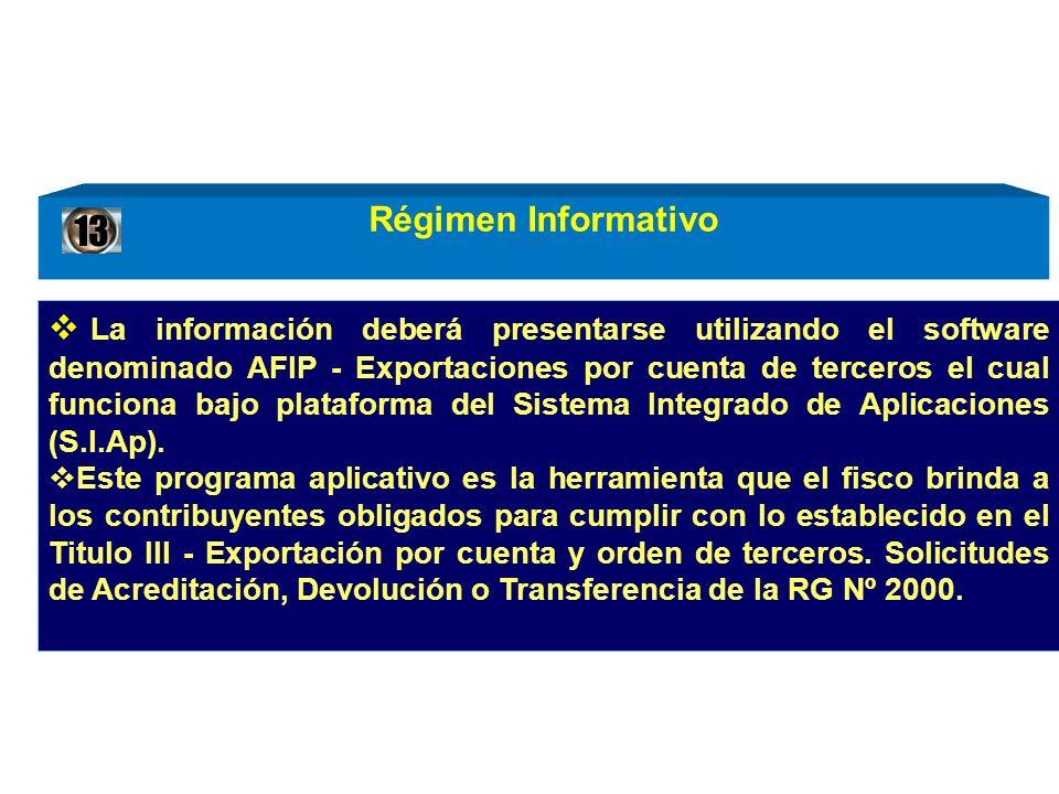 Régimen Informativo La información deberá presentarse utilizando el software denominado AFIP - Exportaciones por cuenta de terceros el cual funciona b