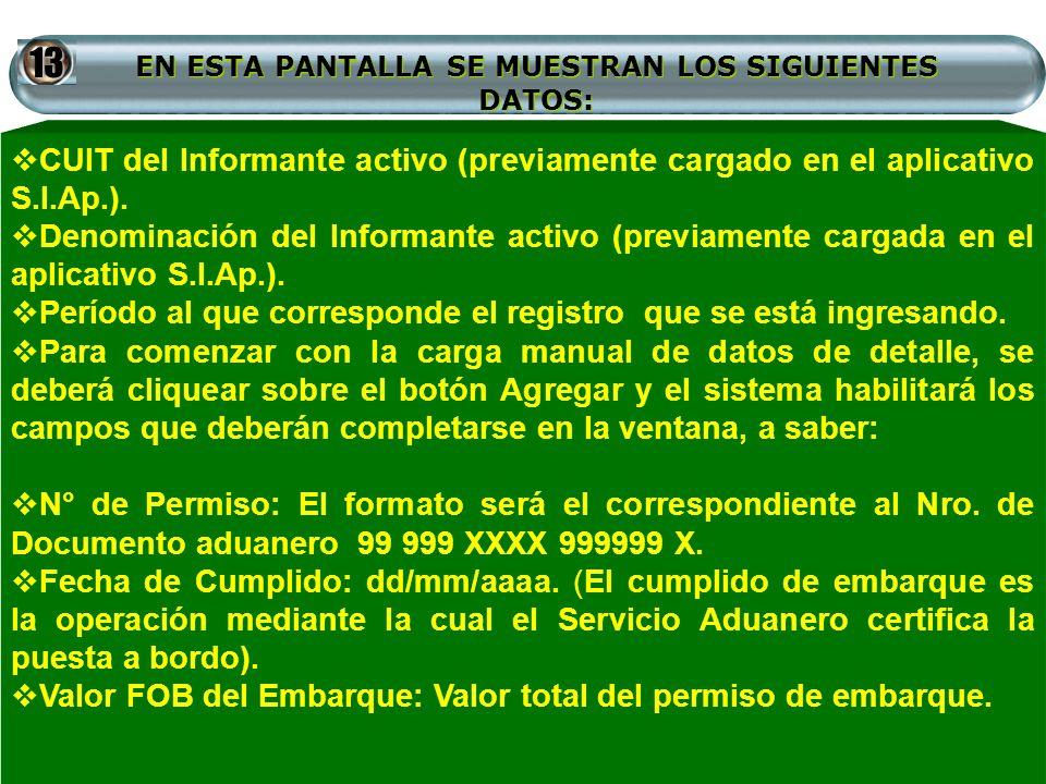 EN ESTA PANTALLA SE MUESTRAN LOS SIGUIENTES DATOS: CUIT del Informante activo (previamente cargado en el aplicativo S.I.Ap.). Denominación del Informa