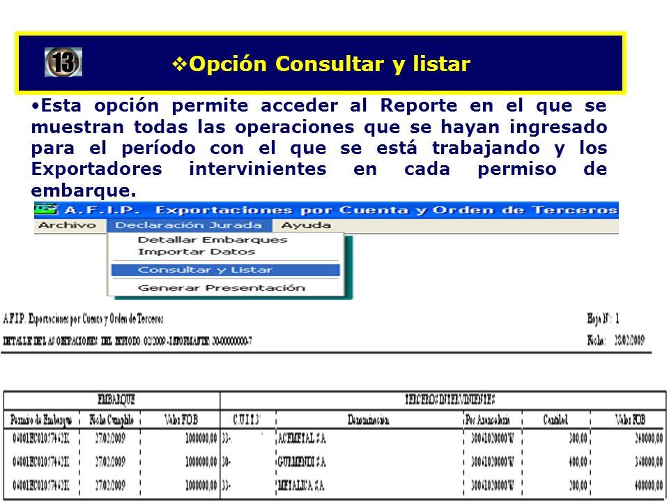 Opción Consultar y listar Esta opción permite acceder al Reporte en el que se muestran todas las operaciones que se hayan ingresado para el período co