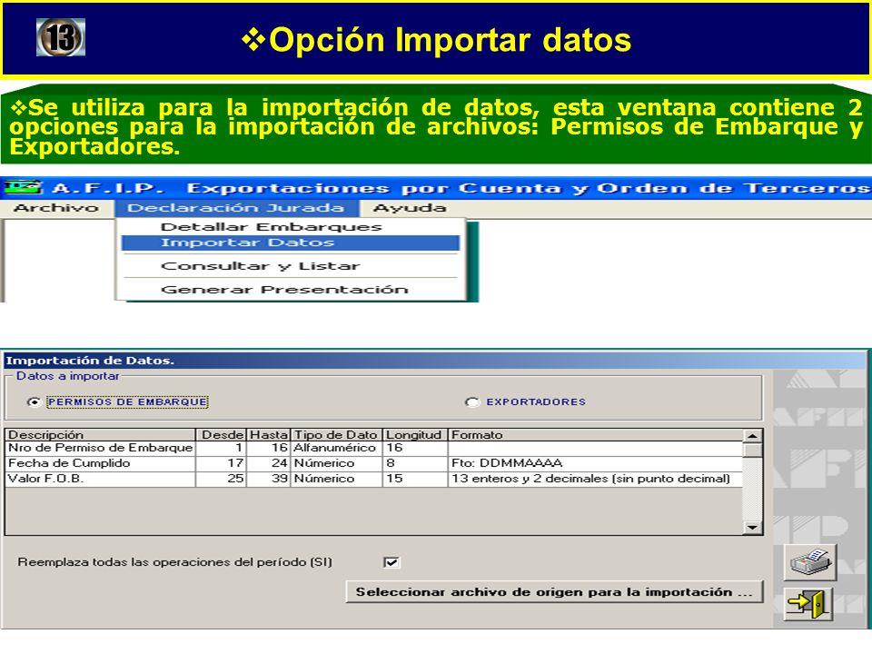 Opción Importar datos Se utiliza para la importación de datos, esta ventana contiene 2 opciones para la importación de archivos: Permisos de Embarque