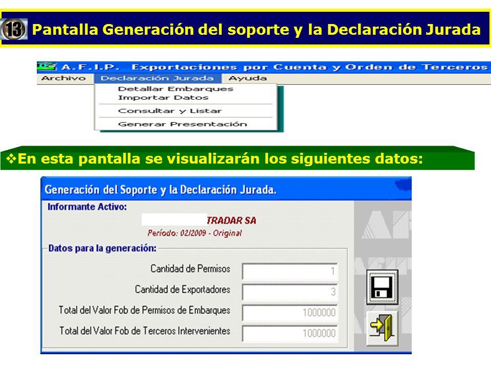 Pantalla Generación del soporte y la Declaración Jurada En esta pantalla se visualizarán los siguientes datos:13