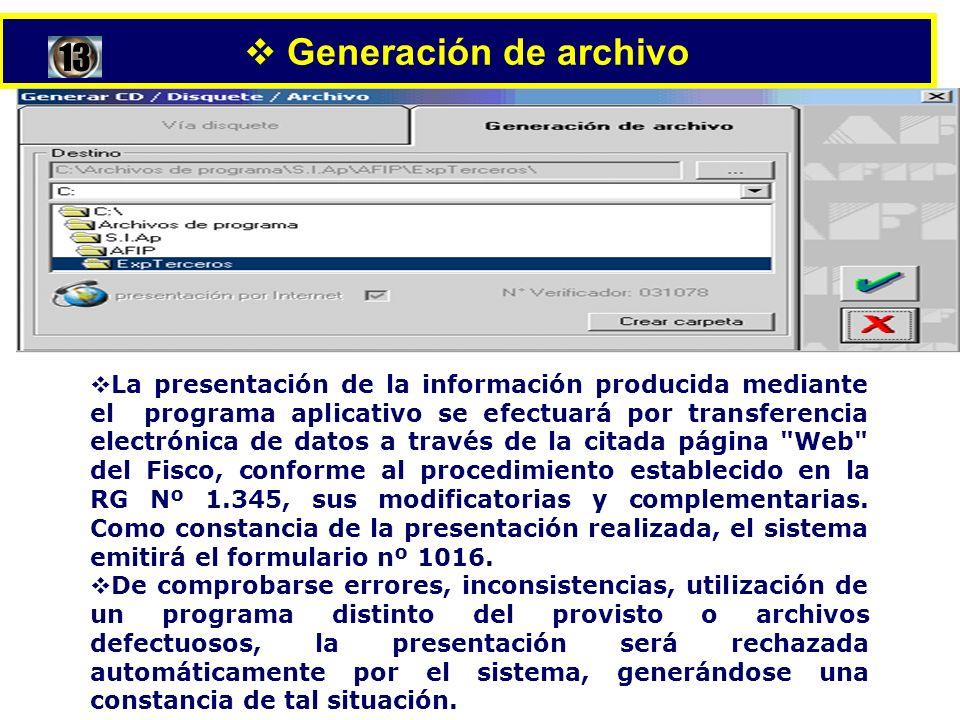 Generación de archivo La presentación de la información producida mediante el programa aplicativo se efectuará por transferencia electrónica de datos