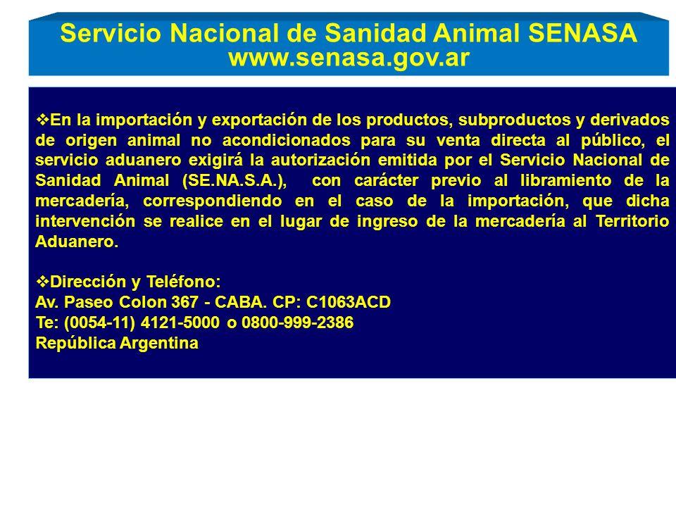 En la importación y exportación de los productos, subproductos y derivados de origen animal no acondicionados para su venta directa al público, el ser