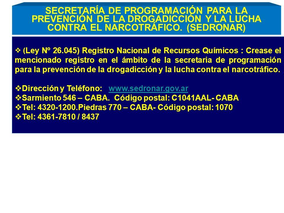 ( Ley Nº 26.045) Registro Nacional de Recursos Químicos : Crease el mencionado registro en el ámbito de la secretaria de programación para la prevenci