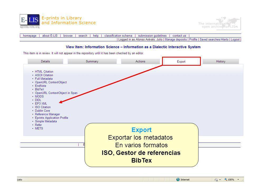 Export Exportar los metadatos En varios formatos ISO, Gestor de referencias BibTex