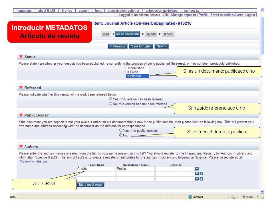 Introducir METADATOS Artículo de revista Si es un documento publicado o no Si ha sido referenciado o no Si está en el dominio público AUTORES