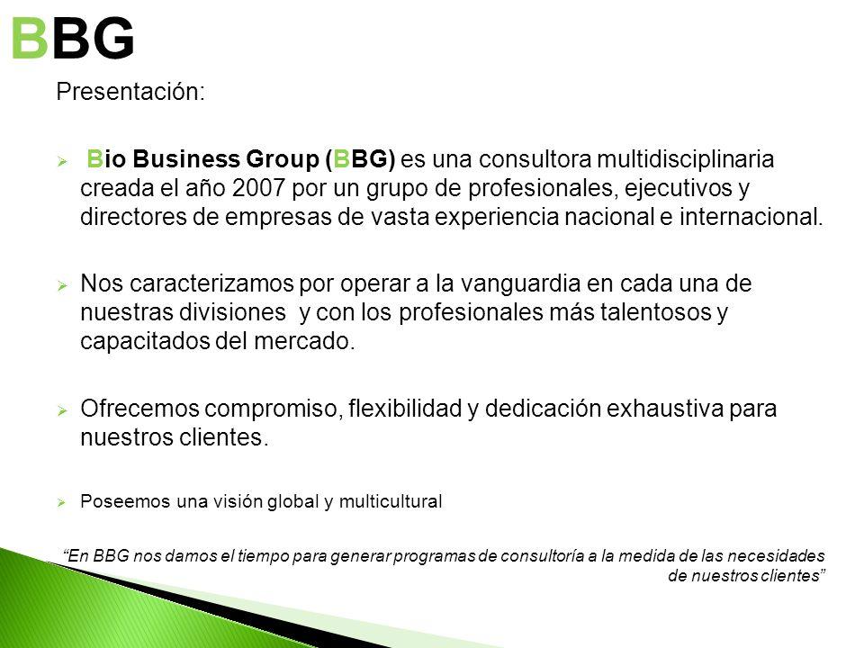 Presentación: Bio Business Group (BBG) es una consultora multidisciplinaria creada el año 2007 por un grupo de profesionales, ejecutivos y directores