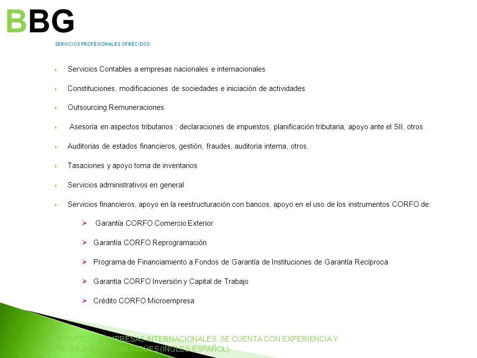 SERVICIOS PROFESIONALES OFRECIDOS: Servicios Contables a empresas nacionales e internacionales Constituciones, modificaciones de sociedades e iniciaci
