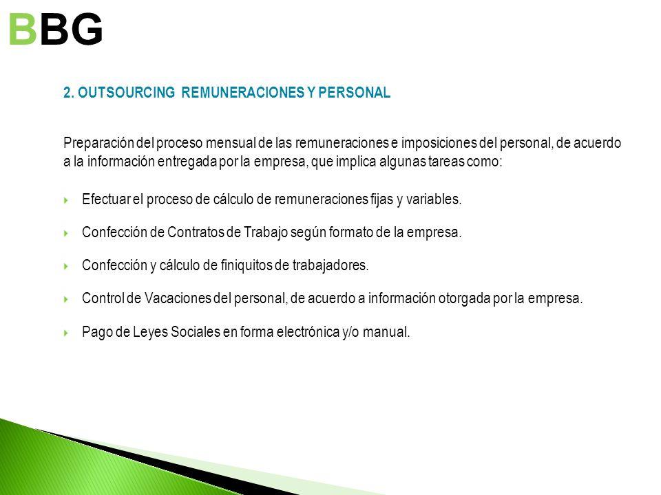 2. OUTSOURCING REMUNERACIONES Y PERSONAL Preparación del proceso mensual de las remuneraciones e imposiciones del personal, de acuerdo a la informació