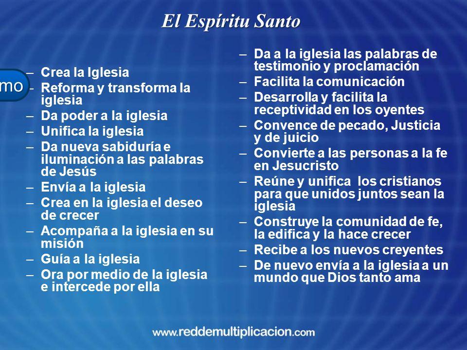 –Crea la Iglesia –Reforma y transforma la iglesia –Da poder a la iglesia –Unifica la iglesia –Da nueva sabiduría e iluminación a las palabras de Jesús