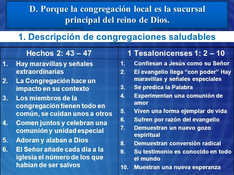 D. Porque la congregación local es la sucursal principal del reino de Dios. Hechos 2: 43 – 471 Tesalonicenses 1: 2 – 10 1.Hay maravillas y señales ext