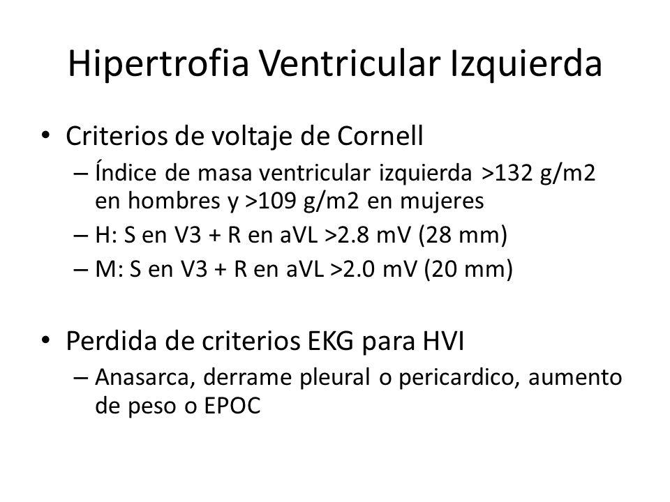 Hipertrofia Ventricular Izquierda Criterios de voltaje de Cornell – Índice de masa ventricular izquierda >132 g/m2 en hombres y >109 g/m2 en mujeres –