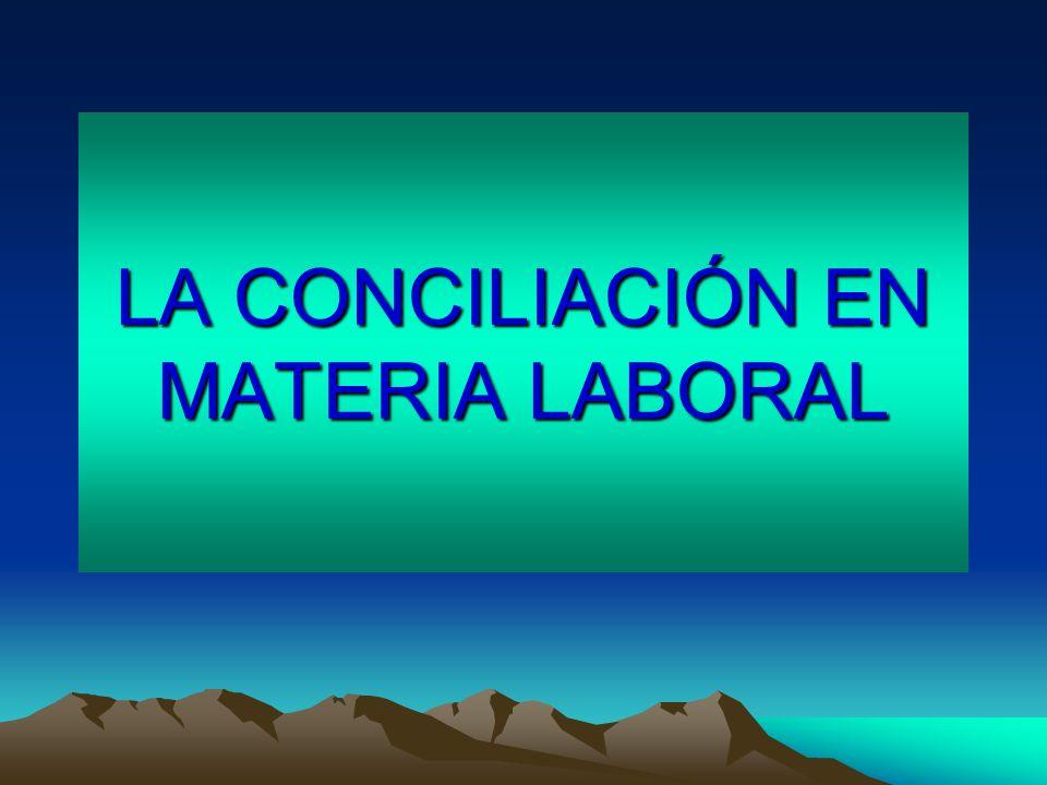 la conciliación, asuntos conciliables y no conciliables, criterios de aplicación de la conciliación.