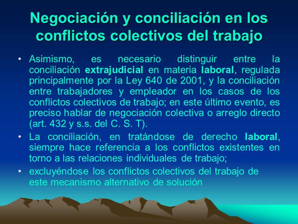 Negociación y conciliación en los conflictos colectivos del trabajo Asimismo, es necesario distinguir entre la conciliación extrajudicial en materia l