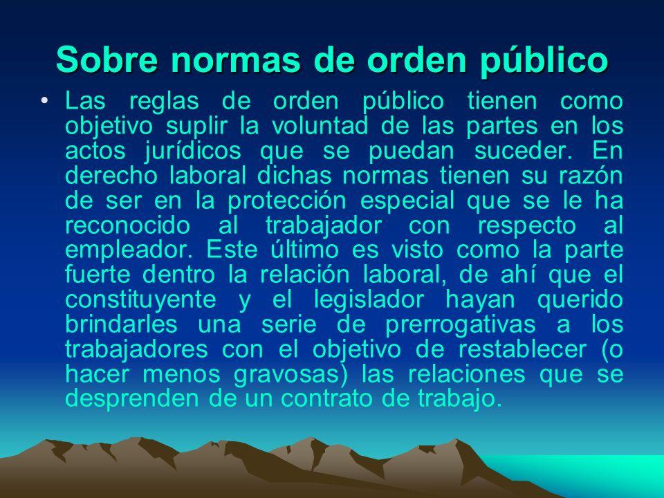 Sobre normas de orden público Las reglas de orden público tienen como objetivo suplir la voluntad de las partes en los actos jurídicos que se puedan s