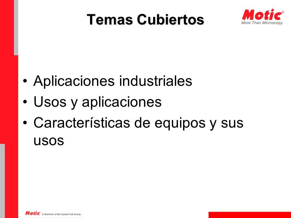 Aplicaciones Industriales Ambos microscopios de alta potencia y baja, ya sea microscopios compuestos o estereoscópicos se utilizan para instalaciones industriales.