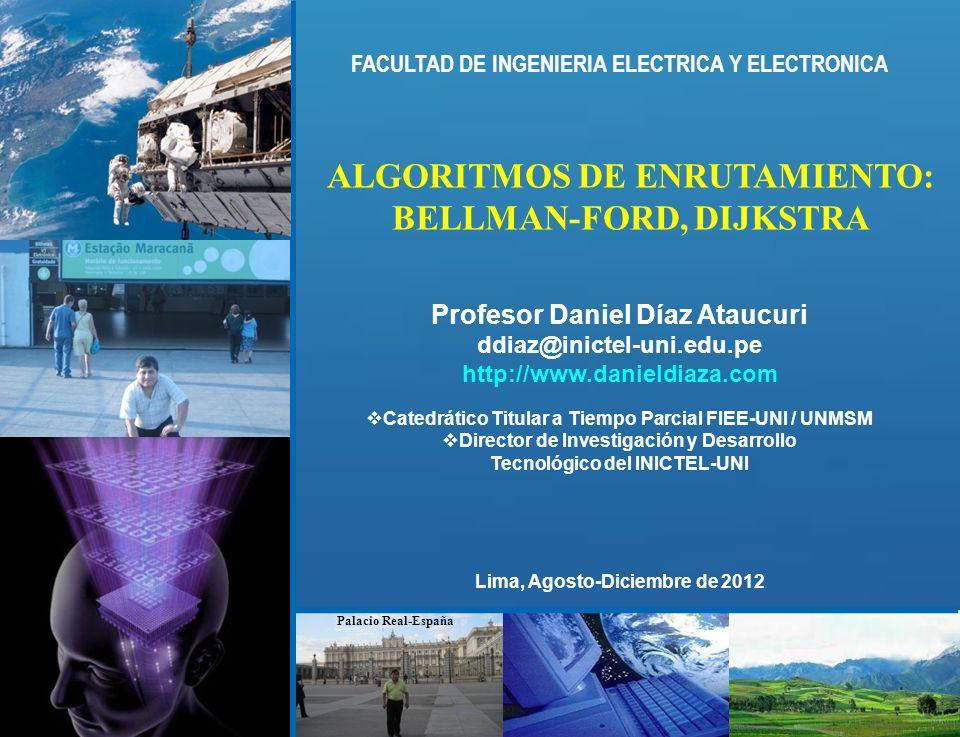 ddiaz@inictel-uni.edu.pe INSTITUTO NACIONAL DE INVESTIGACION Y CAPACITACION DE TELECOMUNICACIONES, INICTEL-UNI Propiedad intelectual de Daniel Díaz @ 2012 ALGORITMO DE ENRUTAMIENTO: BELLMAN-FORD Y DIJKSTRA (1,A) A D (2,A) B (2,D) E C 3 (3,E) EJEMPLO DEL ALGORITMO DE Dijkstra Figura 4.4 del libro Computer Networking, J Kurose, pag 302 Algoritmo Dijkstra para el nodo de origen A.