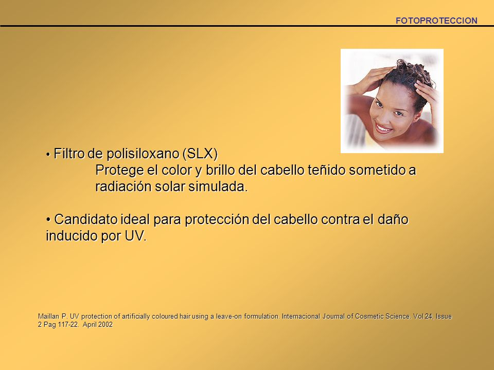 Maillan P. UV protection of artificially coloured hair using a leave-on formulation. Internacional Journal of Cosmetic Science. Vol 24, Issue 2 Pag 11