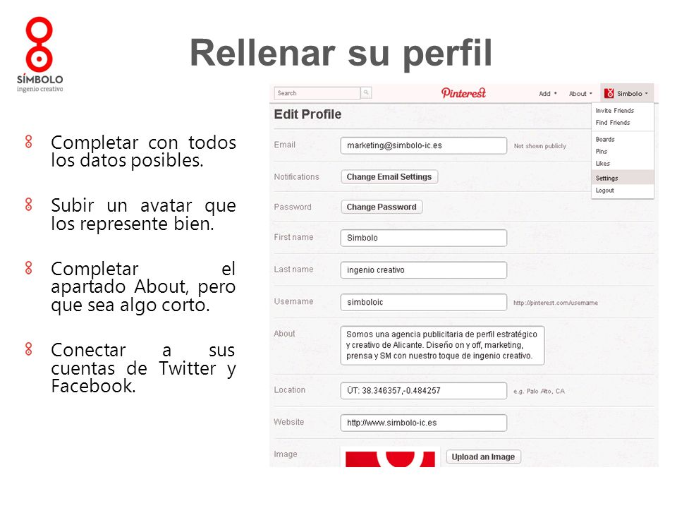 Rellenar su perfil Completar con todos los datos posibles. Subir un avatar que los represente bien. Completar el apartado About, pero que sea algo cor