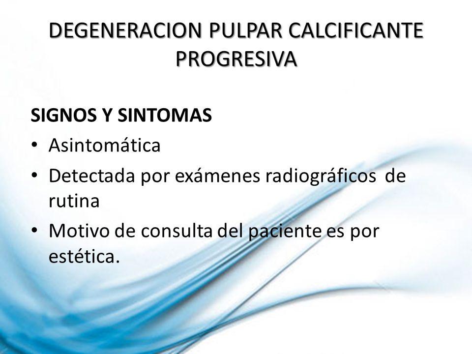 SIGNOS Y SINTOMAS Asintomática Detectada por exámenes radiográficos de rutina Motivo de consulta del paciente es por estética.