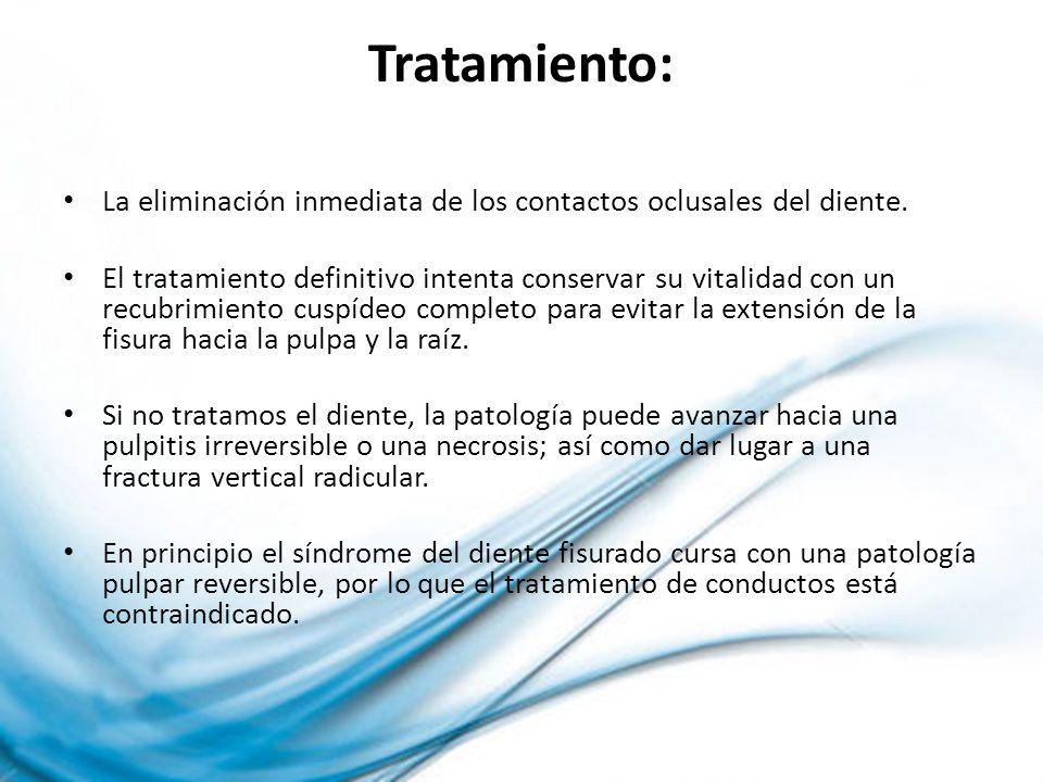Tratamiento: La eliminación inmediata de los contactos oclusales del diente. El tratamiento definitivo intenta conservar su vitalidad con un recubrimi