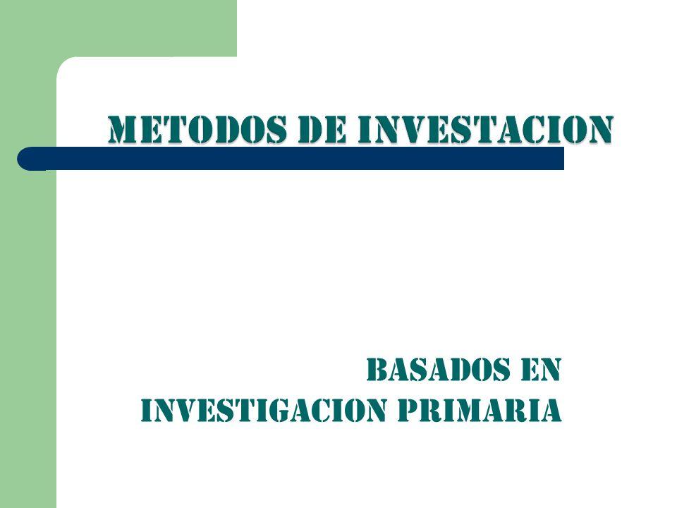BASADOS EN INVESTIGACION PRIMARIA