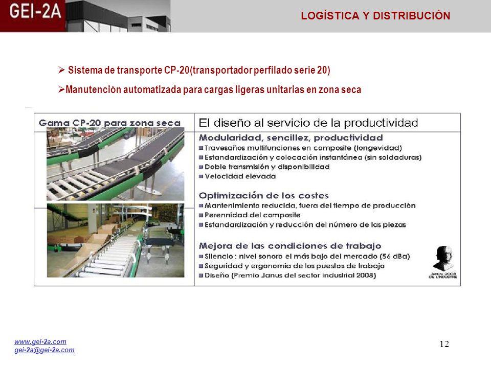 11 Sistema de transporte CILS Manutención automatizada para cargas ligeras unitarias en zona lavada LOGÍSTICA Y DISTRIBUCIÓN www.gei-2a.com gei-2a@gei