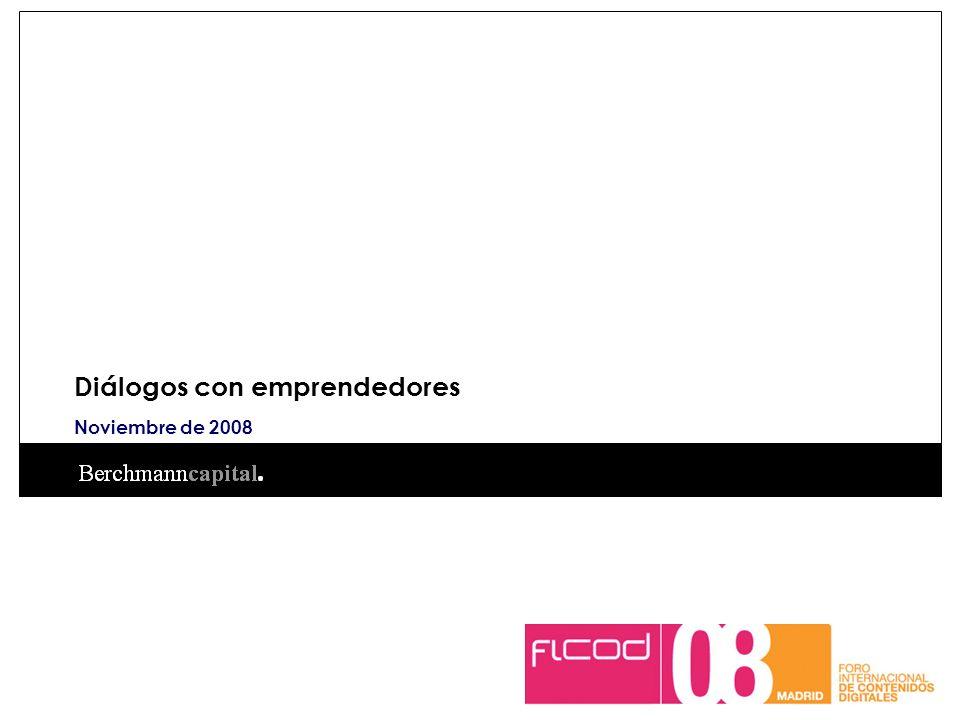 Noviembre de 2008 Diálogos con emprendedores