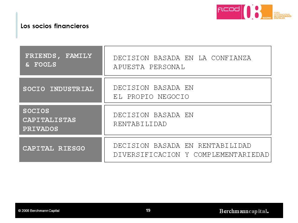 © 2008 Berchmann Capital 19 Los socios financieros