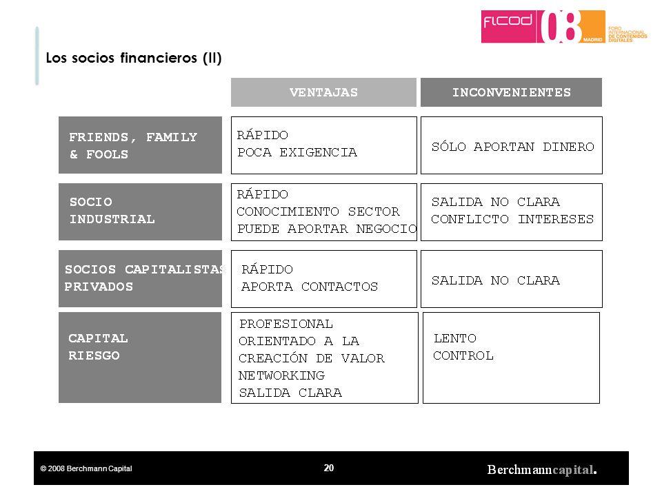 © 2008 Berchmann Capital 20 Los socios financieros (II)