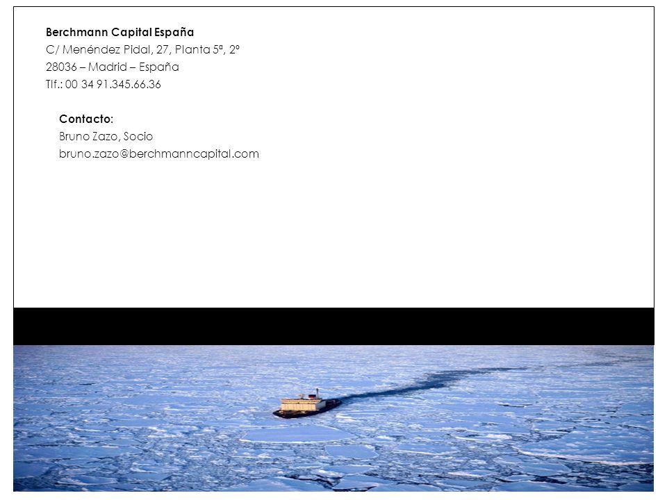 Berchmann Capital España C/ Menéndez Pidal, 27, Planta 5ª, 2º 28036 – Madrid – España Tlf.: 00 34 91.345.66.36 Contacto: Bruno Zazo, Socio bruno.zazo@